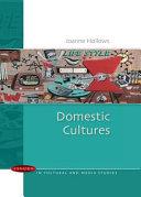Domestic Cultures
