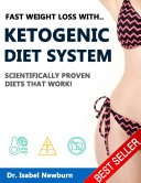 Fast Weight Loss With Ketogenic Diet: Scientifically Proven Diets That Work!