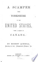 A scamper from Yorkshire to the United States : with a glance at Canada /