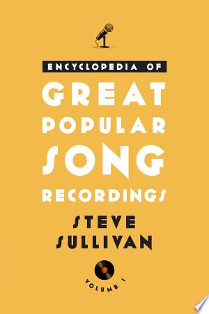 Download Encyclopedia of Great Popular Song Recordings Free Books - Dlebooks.net