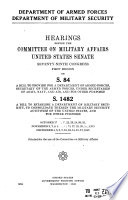 Department Of Armed Forces Department Of Military Security Hearings On S 84 And S 1482 Oct 17 Dec 17 1945