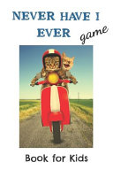 Never Have I Ever Game Book for Kids