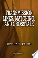 Transmission Lines, Matching, and Crosstalk
