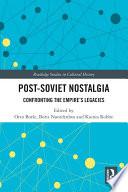 Post Soviet Nostalgia