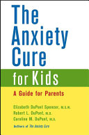 The Anxiety Cure for Kids