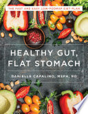 """Healthy Gut, Flat Stomach: The Fast and Easy Low-FODMAP Diet Plan"" by Danielle Capalino"