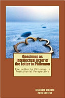 Onesimus As Intelectual Actor: The Letter to Philemon in Postcolonial Perspective
