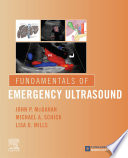 """Fundamentals of Emergency Ultrasound"" by John P. McGahan, Michael A Schick, Lisa Mills"