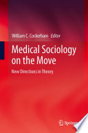 Medical Sociology on the Move Book