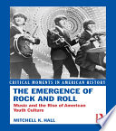 The Emergence of Rock and Roll Book