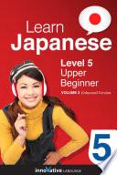 Learn Japanese   Level 5  Upper Beginner