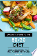 Complete Guide to the 80 20 Diet
