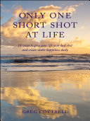 Only One Short Shot at Life