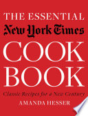 """The Essential New York Times Cookbook: Classic Recipes for a New Century (First Edition)"" by Amanda Hesser"