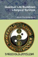 Quantum Life Buddhism Liturgical Services