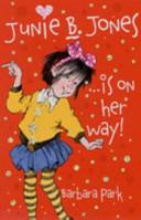 Junie B  Jones   Is on Her Way