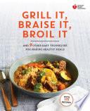 American Heart Association Grill It  Braise It  Broil It