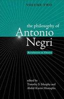 The Philosophy of Antonio Negri   Volume Two