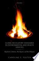 Global Regulatory Standards in Environmental and Health Disputes