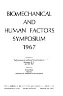 Biomechanical and Human Factors Symposium  1967