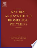 """Natural and Synthetic Biomedical Polymers"" by Sangamesh G. Kum bar, Cato Laurencin, Meng Deng"