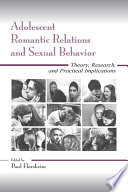 Adolescent Romantic Relations and Sexual Behavior