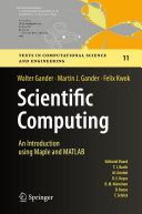 Scientific Computing   An Introduction using Maple and MATLAB