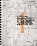 A Regional Transportation System Plan for Southeastern Wisconsin  2035