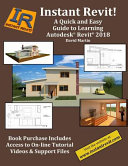 Instant Revit   a Quick and Easy Guide to Learning Autodesk r  Revit r  2018