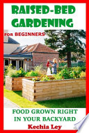 RAISED BED GARDENING for Beginners - Food Grown Right in Your Backyard