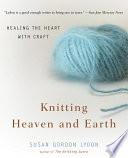 Knitting Heaven and Earth