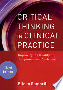 Critical Thinking in Clinical Practice Book