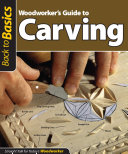 Woodworker s Guide to Carving  Back to Basics