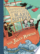 The Jolly Regina (The Unintentional Adventures of the Bland Sisters Book 1) Kara LaReau Cover