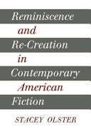Reminiscence and Re-creation in Contemporary American Fiction