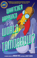 Whatever Happened to the World of Tomorrow? Pdf/ePub eBook