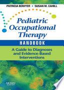 Pediatric Occupational Therapy Handbook   E Book Book
