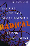 The Rise And Fall Of California S Radical Prison Movement