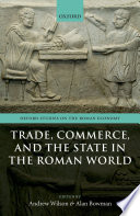 Trade  Commerce  and the State in the Roman World