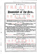 A General Treatise of the Dominion of the Sea  and a Compleat Body of the Sea laws