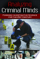 Analyzing Criminal Minds  Forensic Investigative Science for the 21st Century
