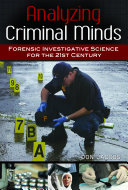 Analyzing Criminal Minds: Forensic Investigative Science for the 21st Century
