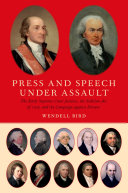 Press and Speech Under Assault: The Early Supreme Court ...