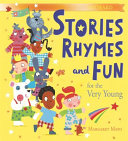 Stories, Rhymes and Fun for the Very Young by Margaret Mayo