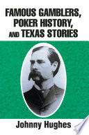 Famous Gamblers  Poker History  and Texas Stories