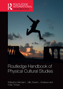 Routledge Handbook of Physical Cultural Studies