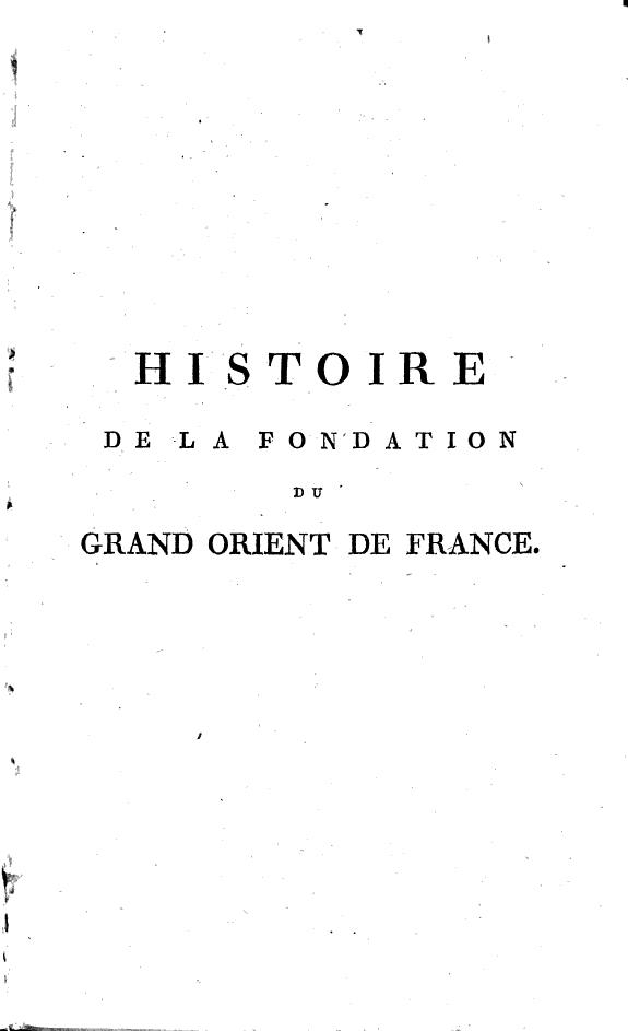 Annales originis magni Galliarum O       ou  Histoire de la fondation du Grand orient de France