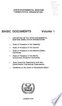 Basic Documents: Convention on the Inter-Governmental Maritime Consultative Organization. Rules of procedure of the Assembly. Rules of procedure of the Council. Rules of procedure of the Maritime Safety Committee. Financial regulations