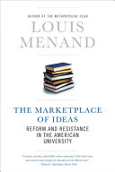 The Marketplace of Ideas  Reform and Resistance in the American University  Issues of Our Time