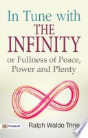 In Tune with the Infinite or  Fullness of Peace  Power  and Plenty